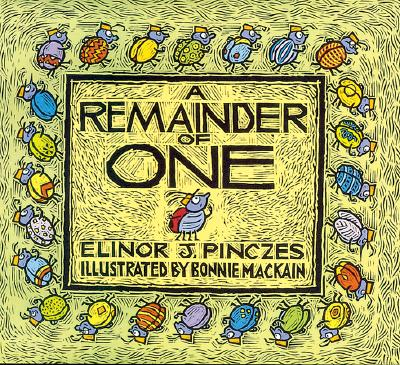 A Remainder of One By Pinczes, Elinor J./ MacKain, Bonnie (ILT)